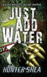 Book cover for Just Add Water by Hunter Shea