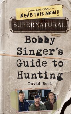 Book cover for Bobby Singer's Guide to Hunting