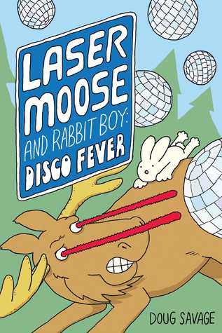 Book cover for Laser Moose and Rabbit Boy Disco Fever